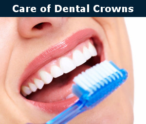 care of dental crowns